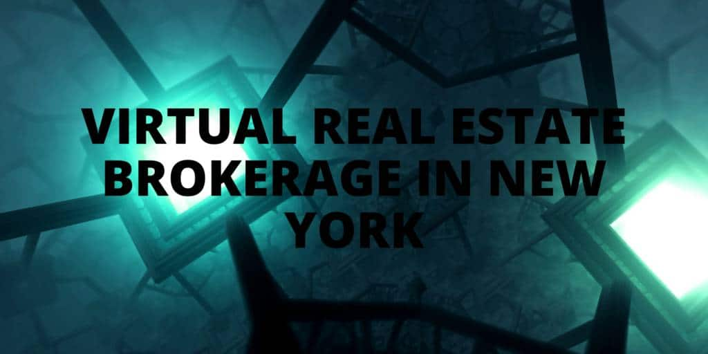 Virtual Real Estate Brokerage in New York