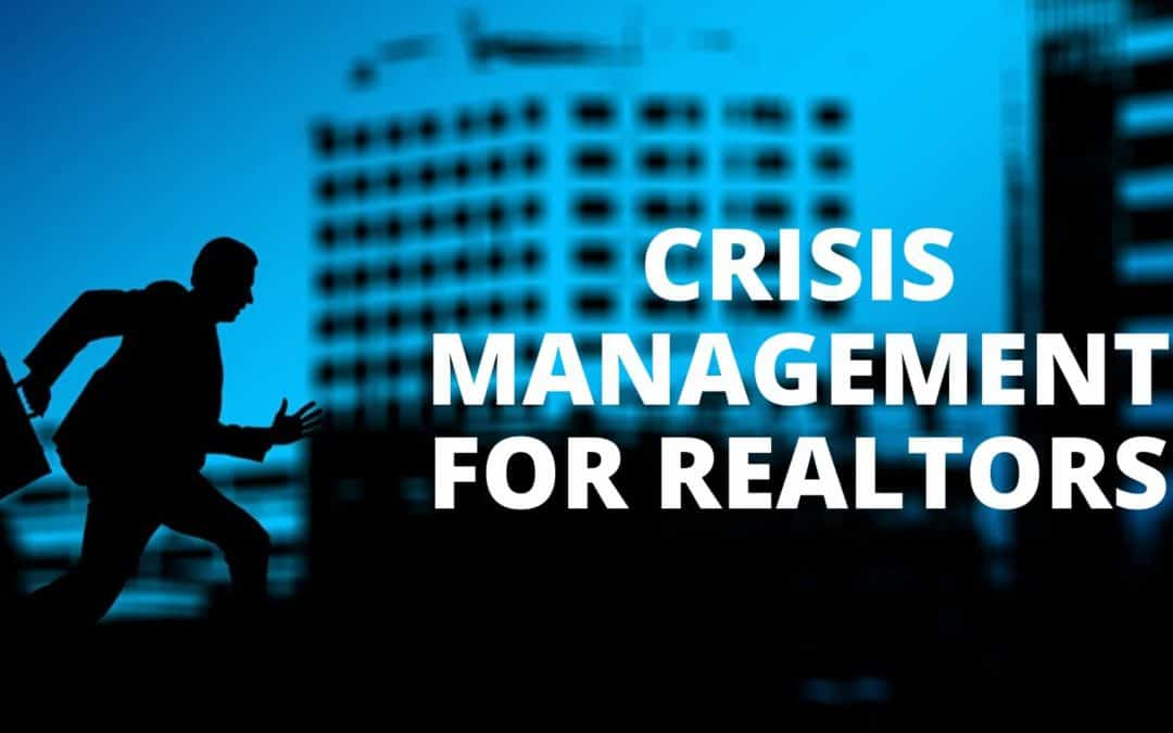 Crisis Management for Realtors – Importance of Planning Ahead