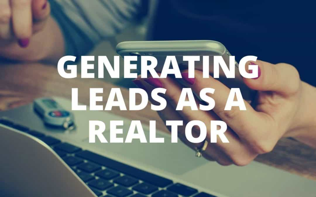 generating leads as a realtor