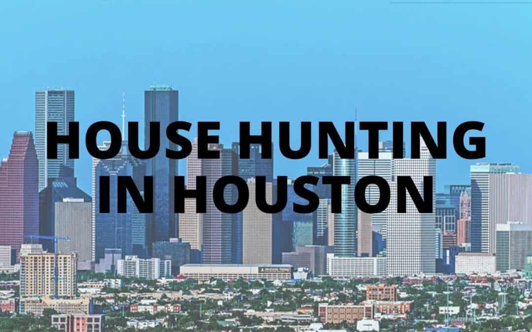 house hunting in houston