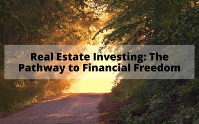 Real Estate Investing: The Pathway to Financial Freedom